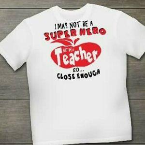 Tops - I May Not Be A Superhero But I'm A Teacher T Shirt